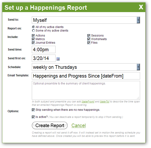 Setup is as simple as indicating who to send to, which clients to report on, and when to send.