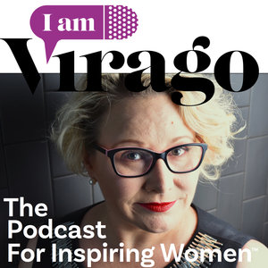 I Am Virago Podcast for Inspiring Women Janice